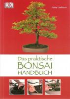 Das praktische Bonsaihandbuch