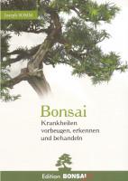 Bonsai - Krankheiten vorbeugen, erkennen und behandeln