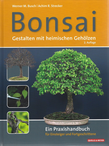 Bonsai - Gestalten mit heimischen Gehölzen
